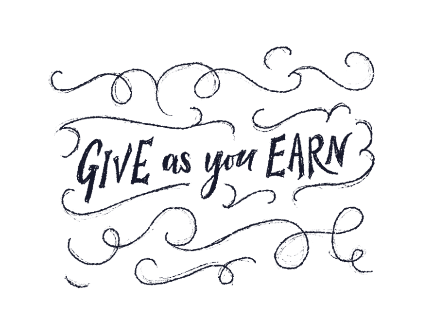"""Illustrative words reading """"Give as you earn"""""""